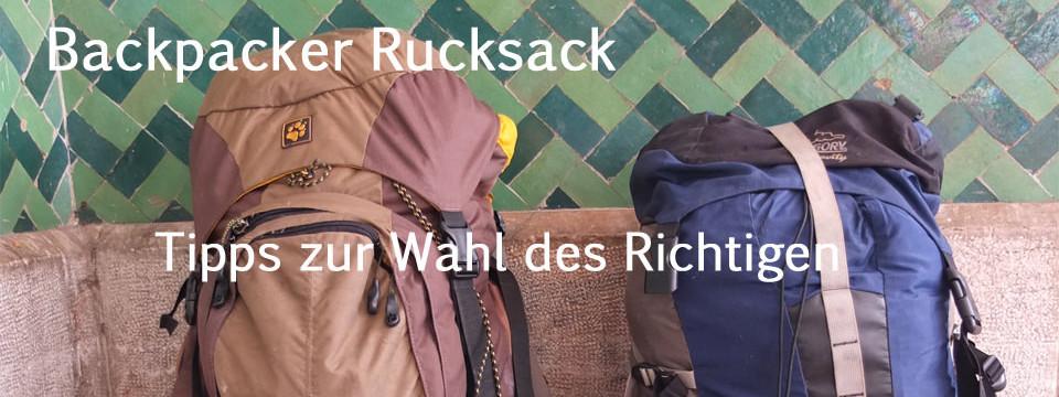 Backpacker Rucksack – Tipps zur Wahl des Richtigen